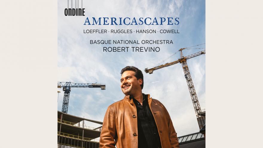 Sale a la venta 'Americascapes', segunda grabación bajo la dirección de Robert Treviño y el sello Ondine